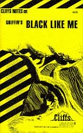 Cliffsnotes on Griffin's Black Like Me