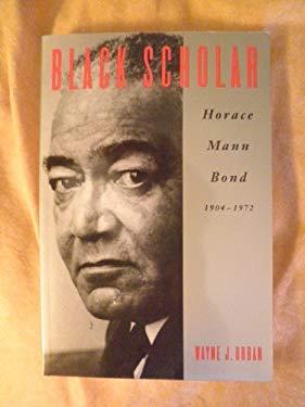 Black Scholar: Horace Mann Bond 9780820316444