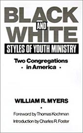 Black and White Styles of Youth Ministry: Two Congregations in America sale 2016