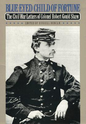 robert gould shaw letters blue eyed child of fortune by robert gould shaw 24514 | Blue Eyed Child of Fortune 9780820314594