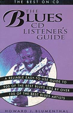 Blues CD Listener's Guide: The Best on CD 9780823076109