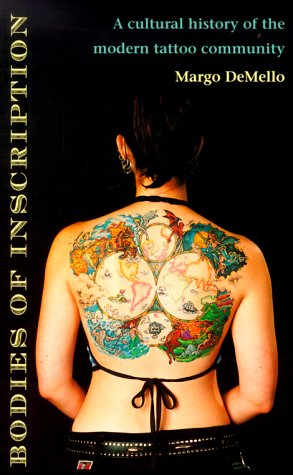 Bodies of Inscription: A Cultural History of the Modern Tattoo Community 9780822324676