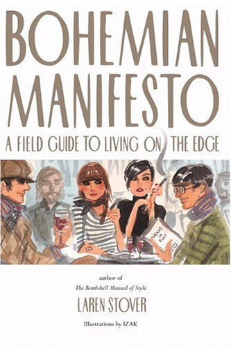 Bohemian Manifesto: A Field Guide to Living on the Edge 9780821228906
