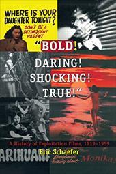 """Bold! Daring! Shocking! True!"": A History of Exploitation Films, 1919-1959 3539727"