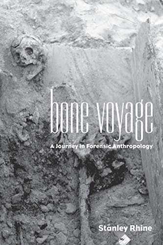 Bone Voyage: A Journey in Forensic Anthropology 9780826319685