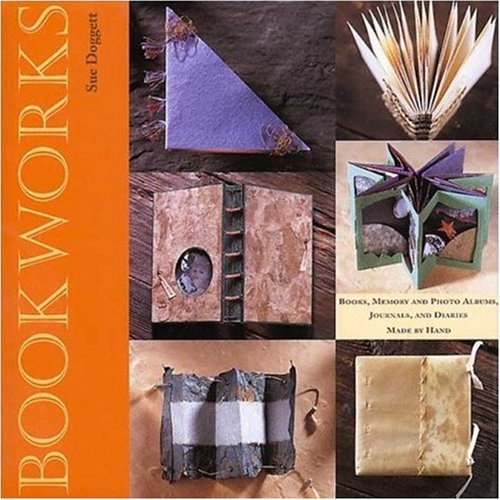 Bookworks: Books, Memory and Photo Albums, Journals and Diaries Made by Hand 9780823004911