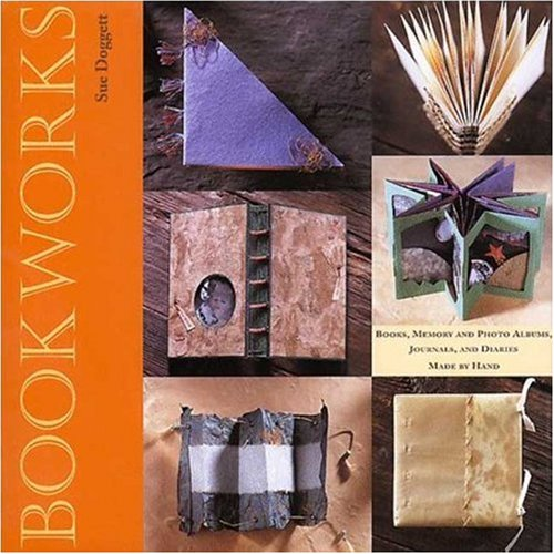 Bookworks: Books, Memory and Photo Albums, Journals and Diaries Made by Hand