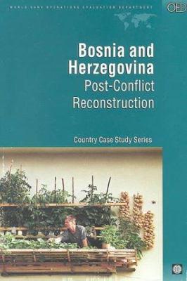 Bosnia and Herzegovinia: Post-Conflict Reconstruction 9780821346815