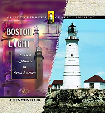 Boston Light: The First Lighthouse in North America 9780823961702
