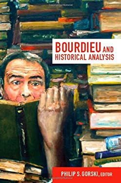 Bourdieu and Historical Analysis 9780822352730