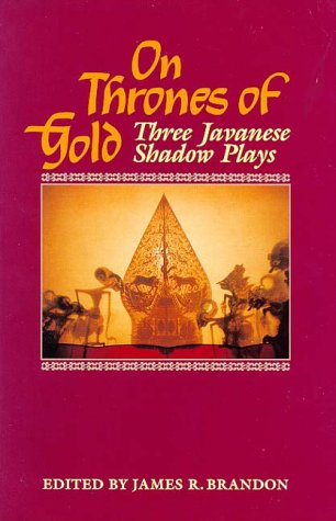 On Thrones of Gold: Three Javanese Shadow Plays 9780824814250