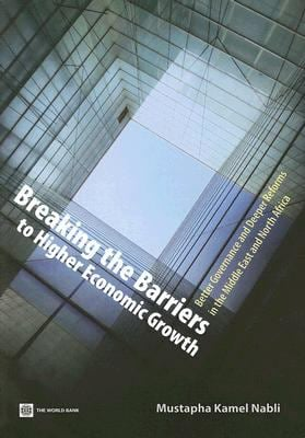 Breaking the Barriers to Higher Economic Growth: Better Governance and Deeper Reforms in the Middle East and North Africa 9780821374153