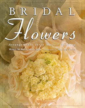 Bridal Flowers: Arrangements for a Perfect Wedding 9780821219171