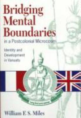 Bridging Mental Boundaries in a Postcolonial Microcosm: Identity and Development in Vanuatu 9780824820480