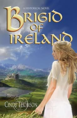 Brigid of Ireland: A Historial Novel 9780825461125