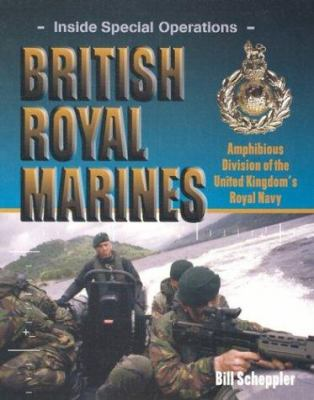 British Royal Marines: Amphibious Division of the United Kingdom's Royal Navy 9780823938063