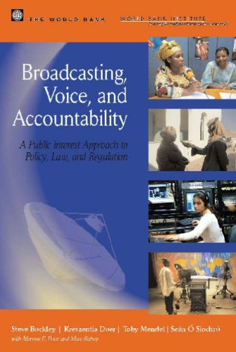 Broadcasting, Voice, and Accountability: A Public Interest Approach to Policy, Law, and Regulation 9780821372951