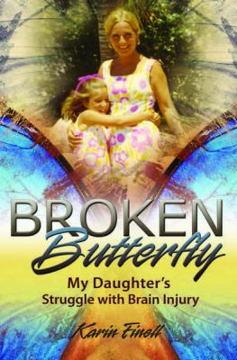 Broken Butterfly: My Daughter's Struggle with Brain Injury 9780826219930
