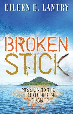 Broken Stick: Mission to the Forbidden Islands 9780828020695