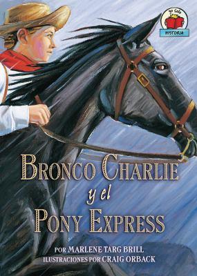 Bronco Charlie y el Pony Express 9780822529910
