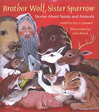 Brother Wolf, Sister Sparrow: Stories about Saints and Animals 9780823417247
