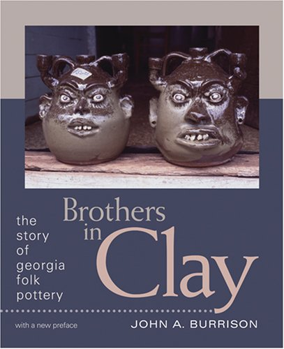 Brothers in Clay: The Story of Georgia Folk Pottery 9780820332208