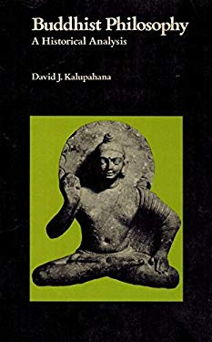Buddhist Philosophy: A Historical Analysis 9780824803605