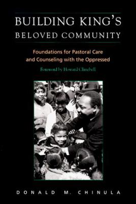 Building King's Beloved Community: Fondations for Pastoral Care and Counseling with the Oppressed 9780829812022