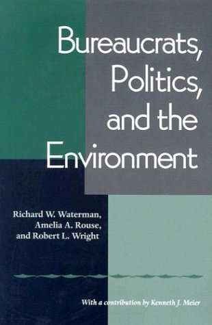 Bureaucrats, Politics, and the Environment 9780822958291