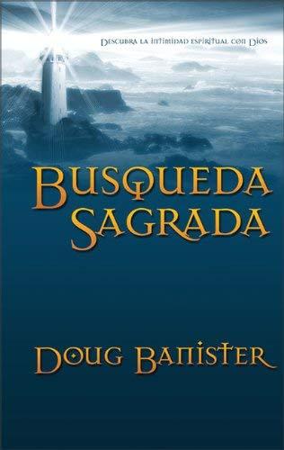 B Squeda Sagrada: Descubra La Intimidad Espiritual Con Dios 9780829735482
