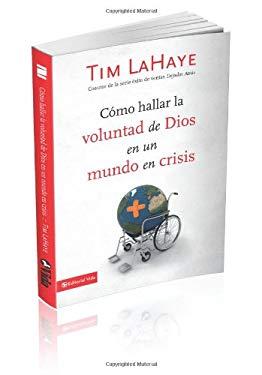 C Mo Hallar La Voluntad de Dios En Un Mundo En Crisis 9780829752977