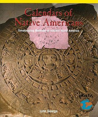 Calendars of Native Americans: Timekeeping Methods of Ancient North America 9780823989188