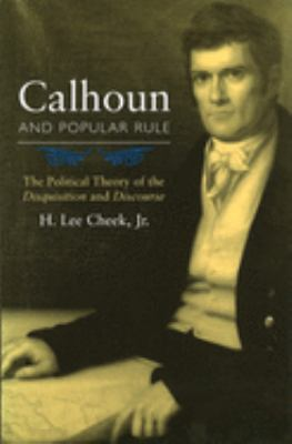 a review of the disquisition of government by john calhoun Listen to a disquisition on government by john c calhoun with rakuten kobo narrated by mel foster written between 1843 and 1848, john c calhoun's a disquisition on government addresses.