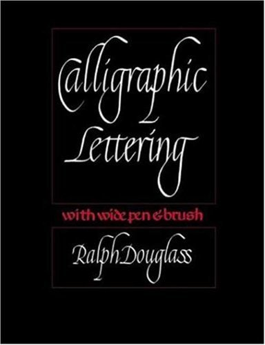 Calligraphic Lettering with Wide Pen and Brush: Third Edition 9780823005512