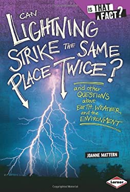 Can Lightning Strike the Same Place Twice?: And Other Questions about Earth, Weather, and the Environment 9780822590811
