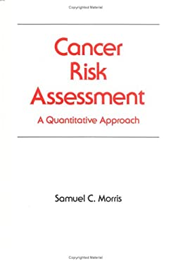 Cancer Risk Assessment: A Quantitative Approach 9780824782399