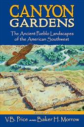 Canyon Gardens: The Ancient Pueblo Landscapes of the American Southwest 3597823