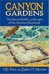 Canyon Gardens: The Ancient Pueblo Landscapes of the American Southwest 3597824
