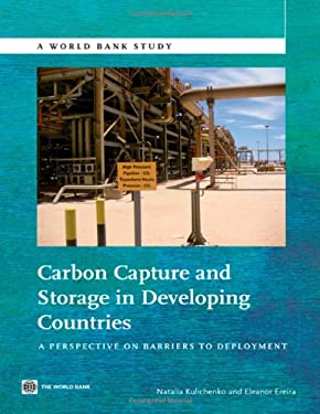Carbon Capture and Storage in Developing Countries: A Perspective on Barriers to Deployment 9780821396094