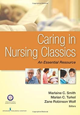 Caring in Nursing Classics: An Essential Resource 9780826171115