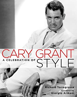 Cary Grant: A Celebration of Style 9780821257609