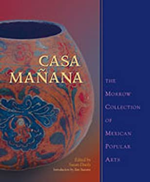 Casa Ma Ana: The Morrow Collection of Mexican Popular Arts 9780826328052