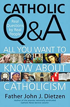 Catholic Q & A: Answers to the Most Common Questions about Catholicism 9780824526009