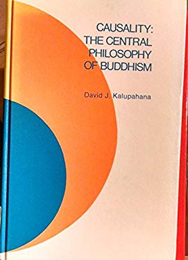 Causality--The Central Philosophy of Buddhism
