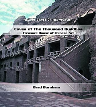 Caves of the Thousand Buddhas: Treasure House of Chinese Art 9780823962600