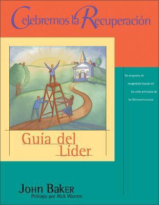 Celebremos la Recuperacion: Guia del Lider = Celebrate Recovery 9780829738360