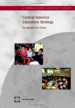 Central America Education Strategy: An Agenda for Action 9780821362587