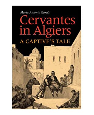Cervantes in Algiers: A Captive's Tale 9780826514066