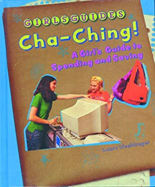 Cha-Ching!: A Girl's Guide to Spending and Saving 9780823929887
