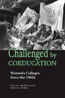 Challenged by Coeducation: Women's Colleges Since the 1960s 9780826515438